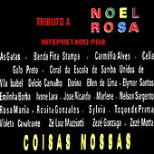 Play & Download Coisas Nossas (Tributo a Noel Rosa) by Various Artists | Napster