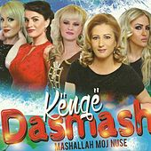 Play & Download Këngë Dasmash (Mashallah Moj Nuse) by Various Artists | Napster