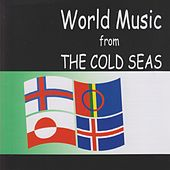 World Music From The Cold Seas by Various Artists
