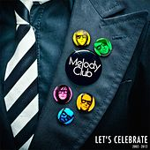 Let's Celebrate (2002-2012) by Melody Club