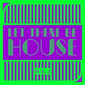 Let There Be HOUSE, Vol. 2 by Various Artists