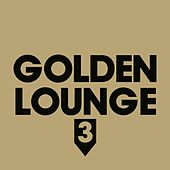 Golden Lounge 3 (Compiled by Henri Kohn) by Various Artists