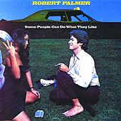 Play & Download Some People Can Do What They Like by Robert Palmer | Napster