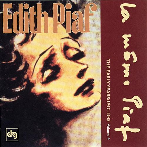 Play & Download The Early Years 1947-1948: Volume 4 by Edith Piaf | Napster