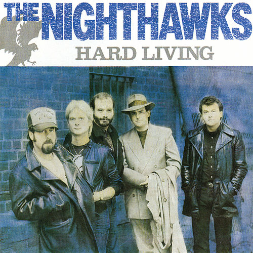 Hard Living by Nighthawks