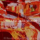 Chilled Jazz Moods von Various Artists