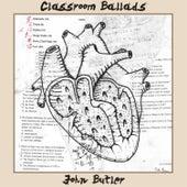 Classroom Ballads by John Butler