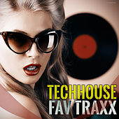 Play & Download Techhouse Fav Traxx by Various Artists | Napster