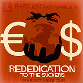 Rededication To The Suckers by Phat Kat