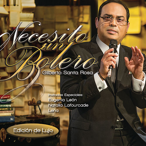 Play & Download Necesito un Bolero ((Edición de Lujo)[En Vivo]) by Gilberto Santa Rosa | Napster