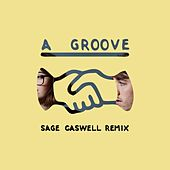A Groove (Sage Caswell Remix) by Kisses