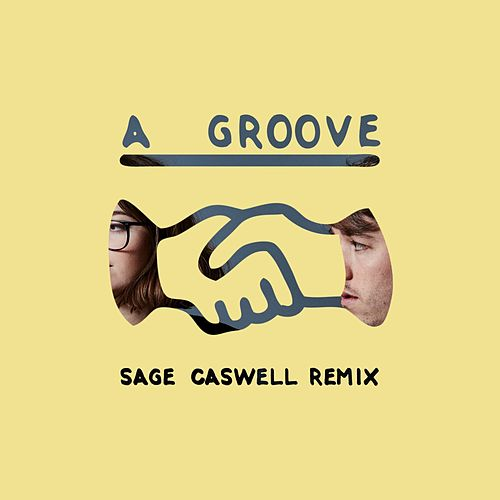 Play & Download A Groove (Sage Caswell Remix) by Kisses | Napster
