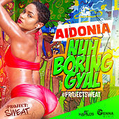Nuh Boring Gyal - Single by Aidonia