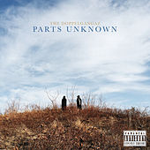 Play & Download Parts Unknown by The Doppelgangaz | Napster