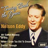 Play & Download Turning Back the Years by Nelson Eddy | Napster