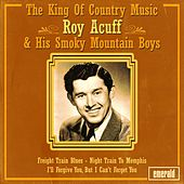 Play & Download The King of Country Music by Roy Acuff | Napster
