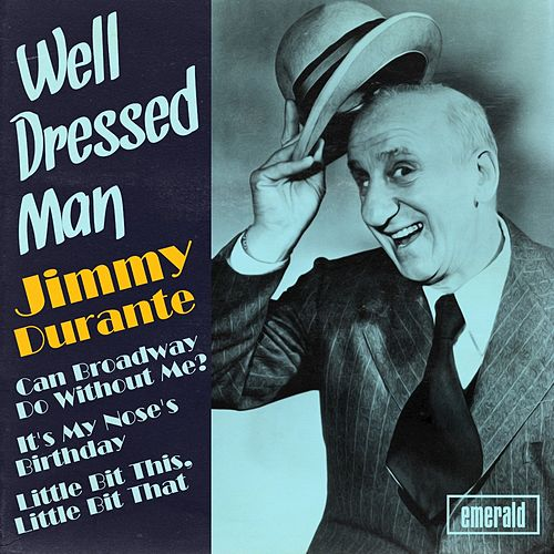 Play & Download Well Dressed Man by Jimmy Durante | Napster