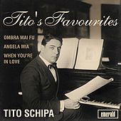 Play & Download Tito's Favourites by Tito Schipa | Napster