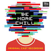 Be More Chill (Original Cast Recording) by Various Artists