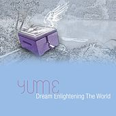 Dream Enlightening the World by Yume