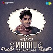 Play & Download Hits of Madhu - Malayalam by Various Artists | Napster