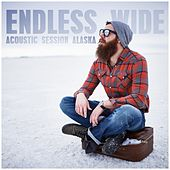 Play & Download Endless Wide - Acoustic Session Alaska by Various Artists | Napster