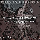 This Is Darktek, Vol. 4 (Including Continuous Mix by Michael Lambart) by Various Artists