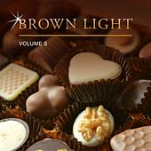 Play & Download Brown Light, Vol. 5 by Various Artists | Napster
