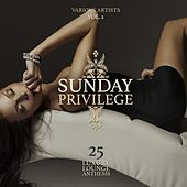 Play & Download Sunday Privilege, Vol. 2 (25 Luxury Lounge Anthems) by Various Artists | Napster
