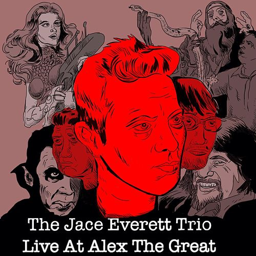 The Jace Everett Trio: Live at Alex the Great by Jace Everett