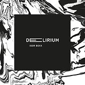 Play & Download Delirium by Igor Boxx | Napster