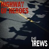 Play & Download Highway of Heroes by The Trews | Napster