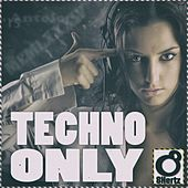 Play & Download Techno Only - EP by Various Artists | Napster