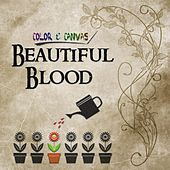 Play & Download Beautiful Blood by Color | Napster