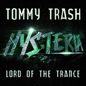 Play & Download Lord Of The Trance (Radio Edit) by Tommy Trash | Napster