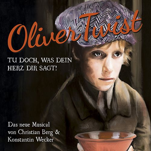 Play & Download Oliver Twist (Tu doch, was dein Herz dir sagt) by Konstantin Wecker | Napster