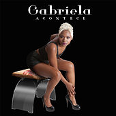Play & Download Acontece by Gabriela | Napster