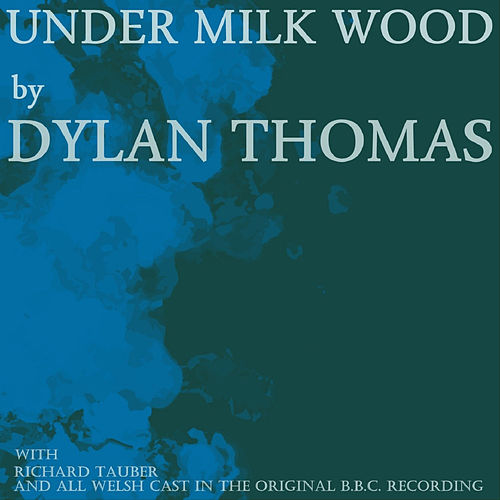 Play & Download Under Milkwood by Richard Burton | Napster