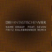 Play & Download Name drauf by Die Fantastischen Vier | Napster
