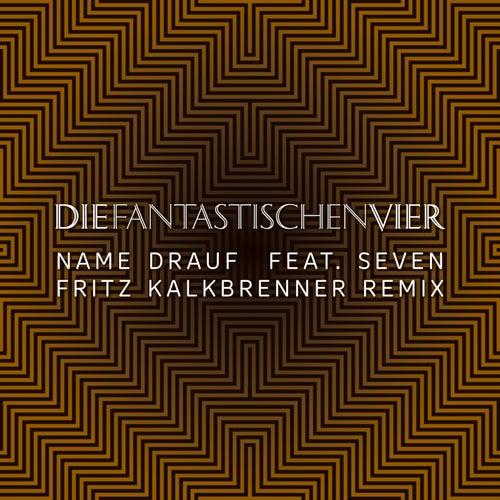 Name drauf by Die Fantastischen Vier