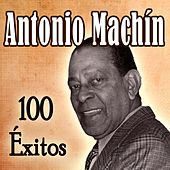 Play & Download 100 Éxitos by Antonio Machín | Napster