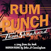 Play & Download Rum Punch by Thom Shepherd | Napster
