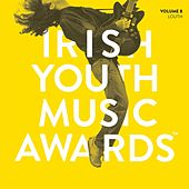 Irish Youth Music Awards, Vol. 8 (Louth) by Various Artists