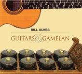 Bill Alves: Guitars & Gamelan by Various Artists