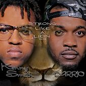 Play & Download Strong Like a Lion Remix (feat. Darrio) - Single by Kenny Smith | Napster