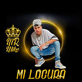 Play & Download Mi Locura by Mr. Mike | Napster