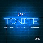 Tonite (feat. 2 Chainz, Jeremih & Verse Simmonds) - Single by Cap-1