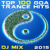 Play & Download Top 100 Goa Trance Hits DJ Mix 2015 by Various Artists | Napster