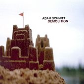 Play & Download Demolition by Adam Schmitt | Napster