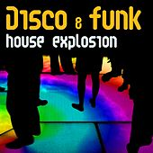 Play & Download Disco & Funk House Explosion by Various Artists | Napster